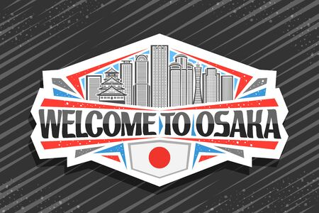 Vector  for Osaka, white decorative label with line illustration of famous osaka city scape on day sky background, art design fridge magnet with creative letters for black words welcome to osaka.