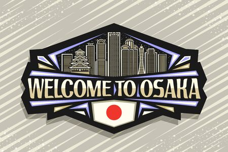 Vector  for Osaka, black decorative sign with line illustration of contemporary osaka city scape on dusk sky background, art design fridge magnet with creative letters for words welcome to osaka. Ilustrace