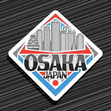 Vector  for Osaka, white decorative rhombus label with line illustration of famous osaka city scape on day sky background, design fridge magnet with creative letters for black words osaka, japan.