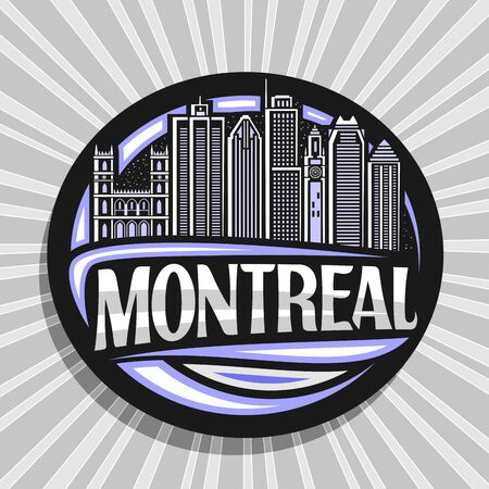 Vector  for Montreal, black decorative circle sticker with line illustration of famous montreal city scape on sky background, design tourist fridge magnet with creative letters for word montreal. Ilustrace
