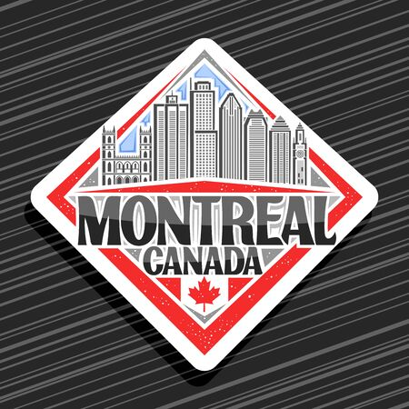 Vector  for Montreal, white decorative rhombus badge with illustration of famous montreal city scape on sky background, design fridge magnet with creative letters for black words montreal, canada.