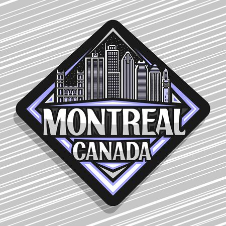 Vector   for Montreal, black rhombus badge with line illustration of famous montreal city scape on dusk sky background, art design fridge magnet with creative letters for words montreal, canada. Ilustrace