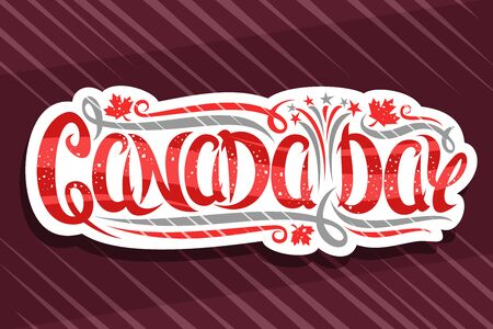 Vector greeting card for Canada Day, white decorative badge with canadian maple leaves, cartoon fireworks and confetti, poster with unique brush lettering for words canada day on red background.
