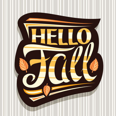 Vector lettering Hello Fall, black label with curly calligraphic font, falling leaves and decorative art stripes, placard with swirly unique lettering hello fall on gray striped background. 스톡 콘텐츠 - 151865481