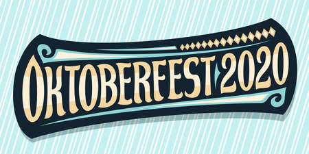 Vector greeting card for Oktoberfest 2020, creative calligraphic font for beer festival with decorative flourishes, black with unique typeface for brown words oktoberfest 2020 on blue background.