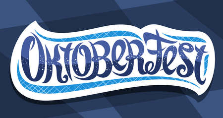 Vector greeting card for Oktoberfest, creative calligraphic font for german beer festival with decorative flourishes, white with unique vintage typography for word oktoberfest on blue background. 스톡 콘텐츠 - 152230599