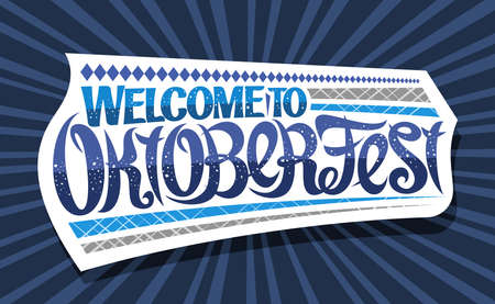 Vector greeting card for Oktoberfest, creative calligraphic font for beer festival with decorative rhomb stripes, white  with unique brush type for words welcome to oktoberfest on blue background.