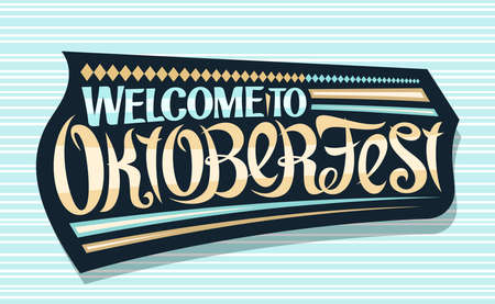 Vector greeting card for Oktoberfest, creative calligraphic font for beer festival with decorative rhomb stripes, black logo with unique brush type for words welcome to oktoberfest on blue background. 일러스트