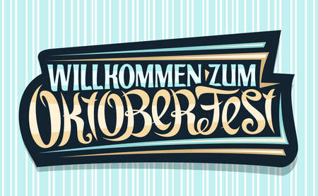 Vector greeting card for Oktoberfest, creative calligraphic font for beer festival with decorative stripes, black logo with unique brush type for words willkommen zum oktoberfest on blue background.