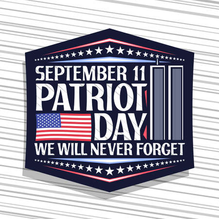 for Patriot Day, blue decorative stamp with illustration of world trade center, american flag, unique lettering for words september 11, patriot day, we will never forget and stars in a row 矢量图像