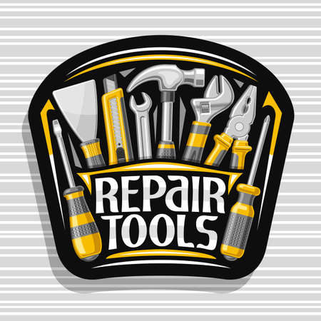 Repair Tools, black decorative badge with illustration of various yellow rubber and steel repair tools, art design signboard with unique letters for words repair tools for labor day.