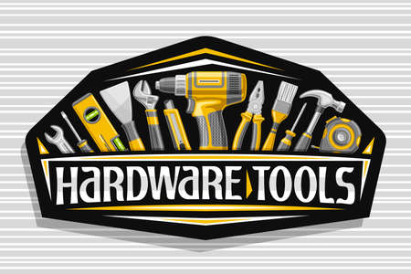 for Hardware Tools, black decorative signboard with illustration of various professional yellow hardware tools, art design sign with unique letters for words hardware tools for labor day.