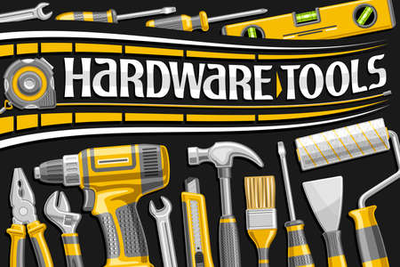Vector poster for Hardware Tools, decorative sign board with illustration of variation professional steel hardware tools, art concept with unique letters for words hardware tools on black background. Vettoriali