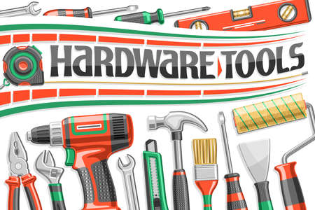 Vector poster for Hardware Tools, decorative sign board with illustration of variation professional metal hardware tools, art concept with unique letters for words hardware tools on white background.