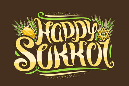Vector greeting card for Jewish Sukkot, creative calligraphic font, decorative art flourishes, star of David and traditional four species, banner with unique brush type for words happy sukkot on dark.