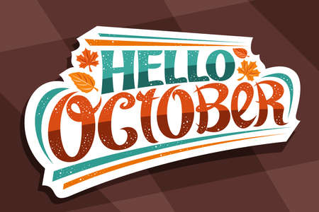 Vector lettering Hello October, white  with curly calligraphic font, falling autumn leaves and decorative confetti, greeting card with swirly unique lettering hello october on brown background.