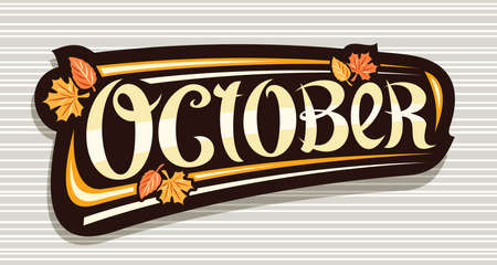 Vector banner for October, black   with curly calligraphic font, falling autumn leaves and decorative art stripes, greeting card with swirly unique lettering october on gray striped background.