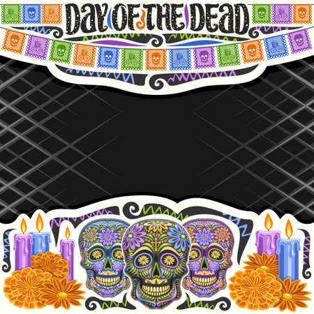 Vector frame for Day of the Dead with copyspace, decorative cut paper square layout with illustration of black scary skull, burning candles, colorful flags and unique letters for words day of the dead