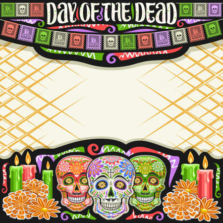 Vector frame for Day of the Dead with copy space, black decorative square layout with illustration of gray creepy skulls, burning candles, colorful flags and unique letters for words day of the dead. 矢量图像