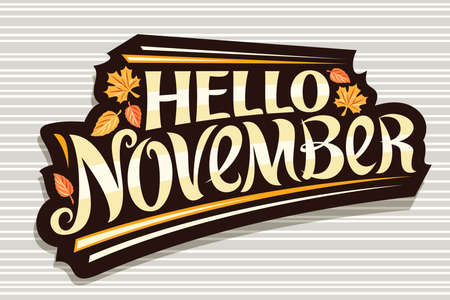 Vector lettering Hello November, black   curly calligraphic font, falling autumn leaves and decorative stripes, greeting card with swirly unique lettering hello november on gray background.