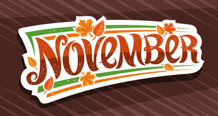 Vector banner for November, white   curly calligraphic font, decorative autumn falling leaves and confetti, greeting card with swirly unique lettering november on brown abstract background.