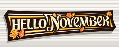 Vector lettering Hello November,   with curly calligraphic font, falling autumn leaves and decorative art stripes, greeting card with swirly unique lettering hello november on gray background