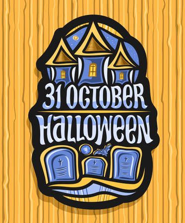 Vector logo for Halloween holiday, black decorative badge with old castle on blue sky background and tombstones in cemetery, unique letters for for words - 31 october, halloween.