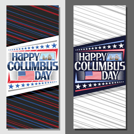 Vector layouts for Columbus Day, decorative brochure with illustration of old sail ships in Atlantic ocean, leaflet with unique letters for words happy columbus day, flag of United States and stars.