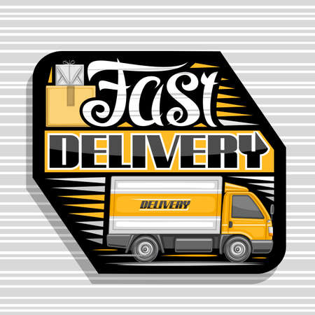 Vector for Fast Delivery, dark decorative sign board with illustration of side view truck with orange cabin in motion and cardboard boxes, badge with unique lettering for words fast delivery. Stock Illustratie