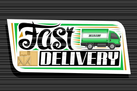 Vector for Fast Delivery, white decorative signboard with illustration of side view truck with cabin in motion and cardboard boxes, isolated badge with unique lettering for words fast delivery.