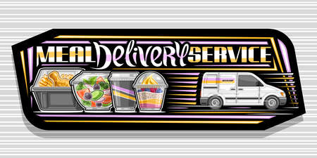 Vector banner for Meal Delivery Service, black decorative sign with illustration of delivery van, healthy vegan salad in plastic box, cooked chicken and yogurt, unique lettering meal delivery service.