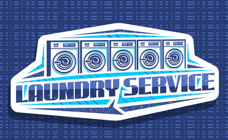 Vector logo for Laundry Service, decorative signboard with illustration of 5 automatic laundromats in a row, art design concept with creative typeface for words laundry service on white background. Logo