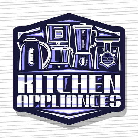 Kitchen Appliances, dark decorative sign board with illustration of new different small home appliance, tag with unique brush lettering for words kitchen appliances on gray background.