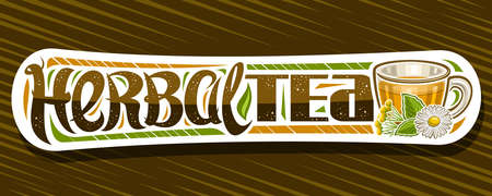 Vector banner for Herbal Tea, decorative label with illustration of transparent tea cup with hot yellow homeopathic beverage for alternative medicine and unique brush lettering for words herbal tea.