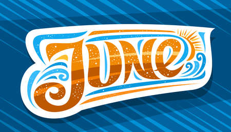 Vector logo for June, decorative cut paper badge with curly calligraphic font, illustration of art design wave and cartoon sun, summertime concept with swirly hand written word june on blue background