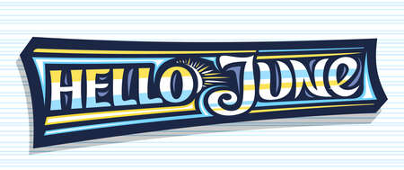 Vector banner Hello June, dark decorative badge with curly calligraphic font, illustration of art design sunbeams, summer time concept with swirly hand written words hello june on striped background.
