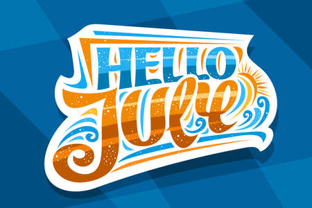 Vector lettering Hello July, decorative cut paper badge with curly calligraphic font, illustration of art design waves, summer time concept with swirly hand written words hello july on blue background 向量圖像
