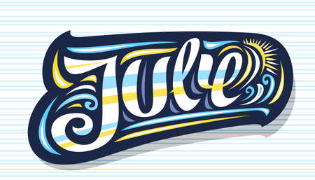 Vector for July, dark decorative badge with curly calligraphic font, illustration of art design waves and cartoon sun, summer time concept with swirly hand written word july on striped background