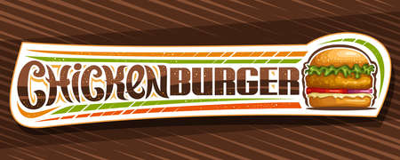 Vector banner for Chicken Burger, decorative voucher with illustration of burger with grill steak and vegetables in sesame bun, horizontal sticker with unique brush lettering for words chicken burger.