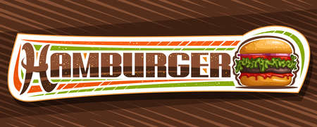 Vector banner for Hamburger, decorative sign board with illustration of burger with grilled beef steak and vegetables in sesame bun, horizontal sticker with unique brush lettering for word hamburger.