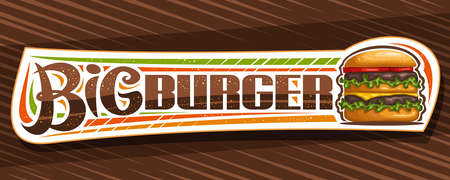 Vector banner for Big Burger, decorative sign board with illustration of burger with grilled beef steak and vegetables in sesame bun, horizontal sticker with unique brush lettering for word big burger