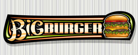 Vector banner for Big Burger, decorative sign board with illustration of burger with grilled beef steak and vegetables in sesame bun, horizontal voucher with unique brush lettering for word big burger