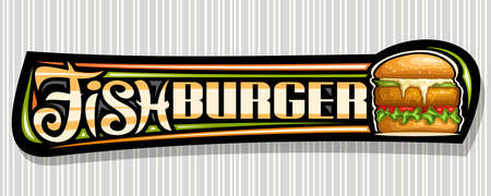 Vector banner for Fish Burger, horizontal sign board with illustration of burger with grilled steak and vegetables in sesame bun, decorative voucher with unique brush lettering for words fish burger.