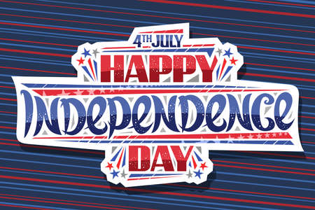 Vector greeting card for Independence Day, horizontal poster with decorative cut paper tag, unique brush lettering for words 4th july, happy independence day on red and blue striped background.