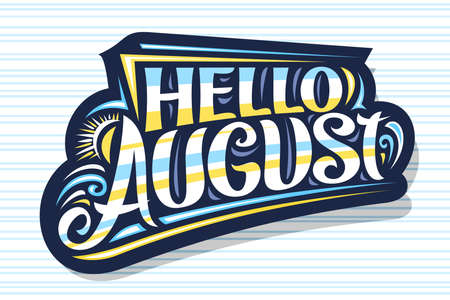 Vector lettering Hello August, dark decorative badge with curly calligraphic font, illustration of sun and sea waves, summer time concept with hand written words hello August on striped background. 일러스트