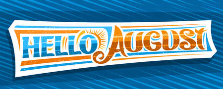 Vector banner Hello August, decorative cut paper sign with curly calligraphic font, illustration of art design sunbeams, summer time concept with hand written words hello august on blue background.