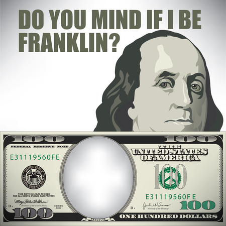 dollar bill: Do you mind if I be Franklin whimsical money graphic