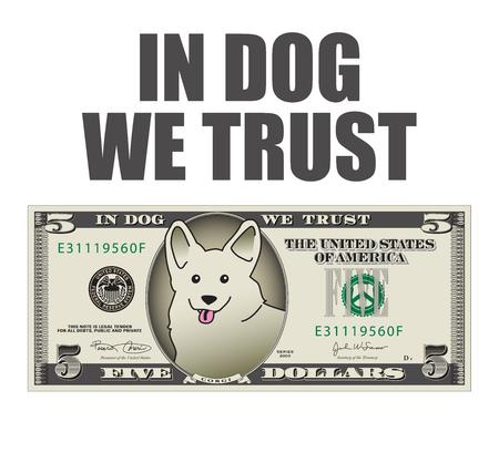 In Dog We Trust 5 dollar bill.