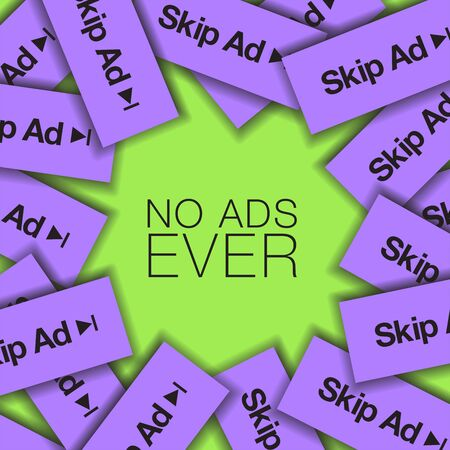 No Ads Ever  Is the theme of this graphic