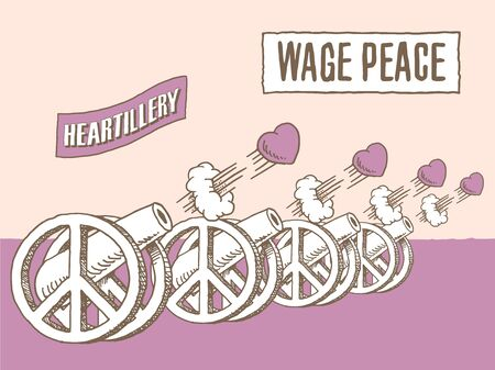 This powerful message of unity says WAGE PEACE.  With peace cannons ready to spread love and peace.